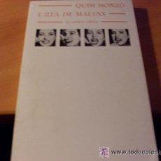 Libros: L'ILLA DE MAIANS POR QUIM MONZÓ. Lote 34179521