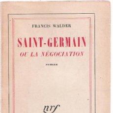 books - SAINT GERMAIN OU LA NEGOCIATION - FRANCIS WALDER - Paris 1958. Gallimard - 47353635