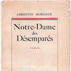 Libros: NOTRE-DAME DES DESEMPARES - CHRISTIAN MURCIAUX - PLON. Lote 34853508