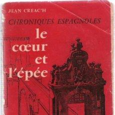 Libros: LE COEUR ET L´EPEE - JEAN CREACTH - PLON. Lote 34854735