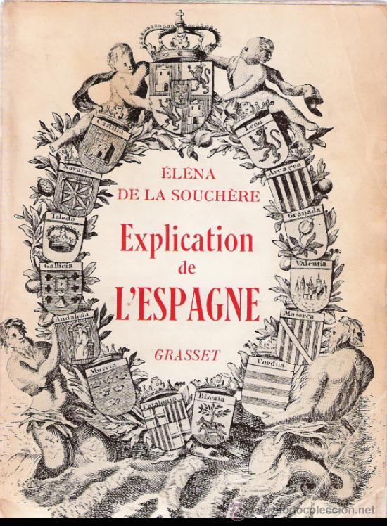 EXPLICATION DE L´ESPAGNE - ELENA DE LA SOUCHERE - GRASSET (Libros Nuevos - Idiomas - Francés)
