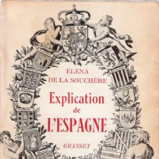Libros: EXPLICATION DE L´ESPAGNE - ELENA DE LA SOUCHERE - GRASSET. Lote 34854753