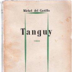 Libros: TANGUY - MICHEL DEL CASTILLO - JULLIARD. Lote 34854769