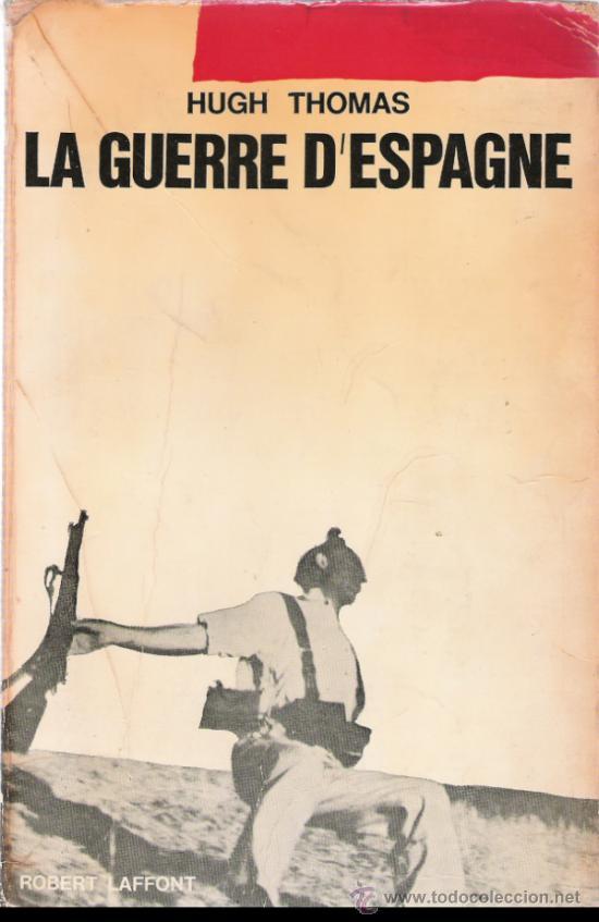 LA GUERRE D´ESPAGNE - HUGH THOMAS - ROBERT LAFFONT (Libros Nuevos - Idiomas - Francés)