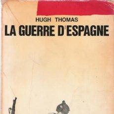 Libros: LA GUERRE D´ESPAGNE - HUGH THOMAS - ROBERT LAFFONT. Lote 34854840