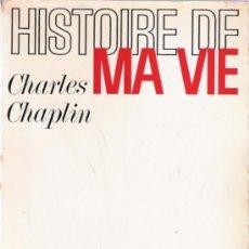 Libros: HISTOIRE DE MA VIE - CHARLES CHAPLIN - ROBERT LAFFONT. Lote 34854849