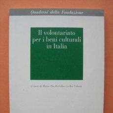 Libros: IL VOLONTARIATO PER I BENI CULTURALI IN ITALIA . QUADERNI DELLA FONDAZIONE . Lote 34968990