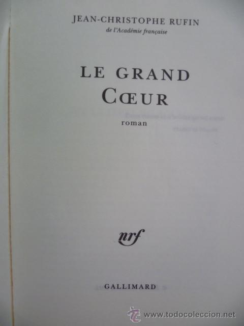 Libros: LE GRAND COEUR, Jean Christophe Rufin - roman (en frances) Editions Gallimard, 2012 - Foto 3 - 38790556