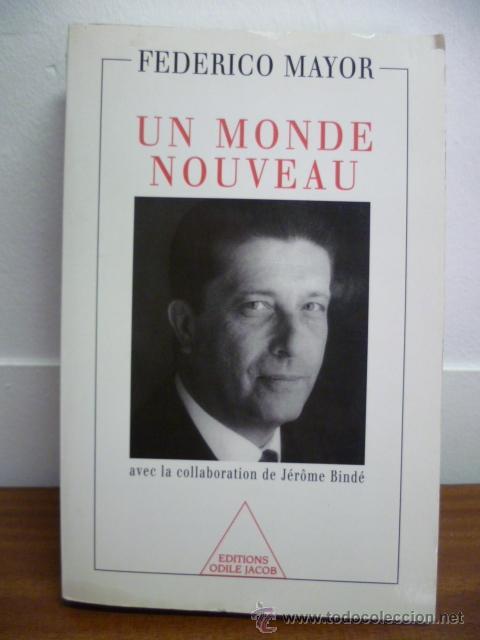 UN MONDE NOUVEAU, FREDERICO MAYOR - EDITIONS ODILE JACOB - 1999 (EN FRANCES) (Libros Nuevos - Idiomas - Francés)