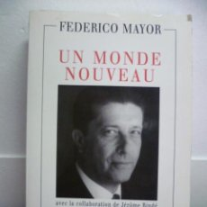 Libros: UN MONDE NOUVEAU, FREDERICO MAYOR - EDITIONS ODILE JACOB - 1999 (EN FRANCES). Lote 38790583