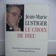Libros: LE CHOIX DE DIEU, JEAN MARIE LUSTIGER, EDITIONS DE FALLOIS (EN FRANCES). Lote 38790616