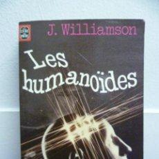 Libros: LES HUMANOIDES - J. WILLIAMSON - 1971 (EN FRANCES) 408 PAG.. Lote 39139309