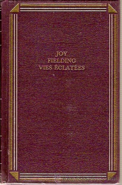 VIES ECLATEES JOY FIELDING FRANCE LOISIRS 1998 (Libros Nuevos - Idiomas - Francés)