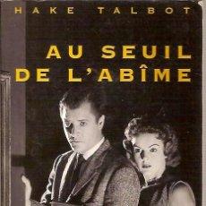 Livres: AU SEUIL DE L'ABÎME HAKE TALBOT RIVAGES MYSTERE. Lote 39693242