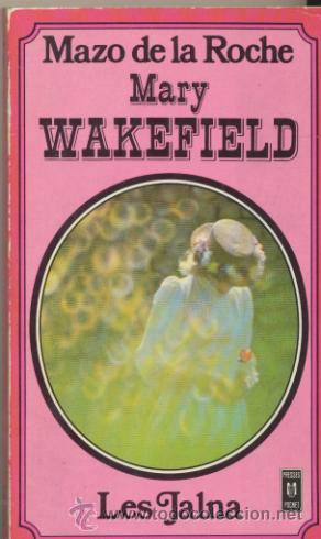 JALNA. MARY WAKEFIELD. MAZO DE LA ROCHE. LIBRAIRIE PLON. (Libros Nuevos - Idiomas - Francés)
