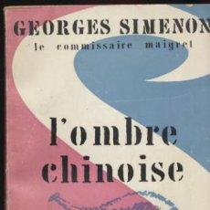 Libros: L´OMBRE CHINOISE. LE COMMISSAIRE MAIGRET. GEORGES SIMENON. LIB. ARTHEME 1958.. Lote 40420889