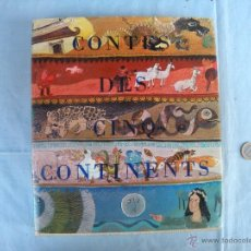 Libros: LIBRO. CONTES DES CINQ CONTINENTS. ADAPTADO POR RÉ ET PHILIPPE SOUPAULT. EN FRANCÉS.. Lote 40512475