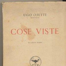 Libros: COSE VISTE. UGO OJETTI. QUARTO TOMO. EDIT. FRATELLI TREVES - MILANO 1928.. Lote 40607406