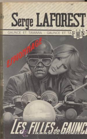 LES FILLES DE GAUNCE. SERGE LAFOREST. FLEUVE NOIR 1974. (Libros Nuevos - Idiomas - Francés)