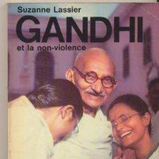 Libros: GANDHI ET LA NON-VIOLENCE. SUZANNE LASSIER. 1970. 192 PÁGINAS CON FOTOGRAFÍAS.. Lote 42954066