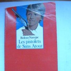 Libros: LES PISTOLES DE SANS ATOUT. BOILEAU NARCEJAC.. Lote 45055448
