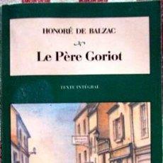 Libros: LIBRO LE PERE GORIOT DE HONORÉ BALZAC EN FRANCES EDICION DE BOLSILLO. Lote 46213133