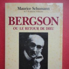 Libros: BERGSON OU LE RETOUR DE DIEU. MAURICE SCHUMANN.. Lote 46433151