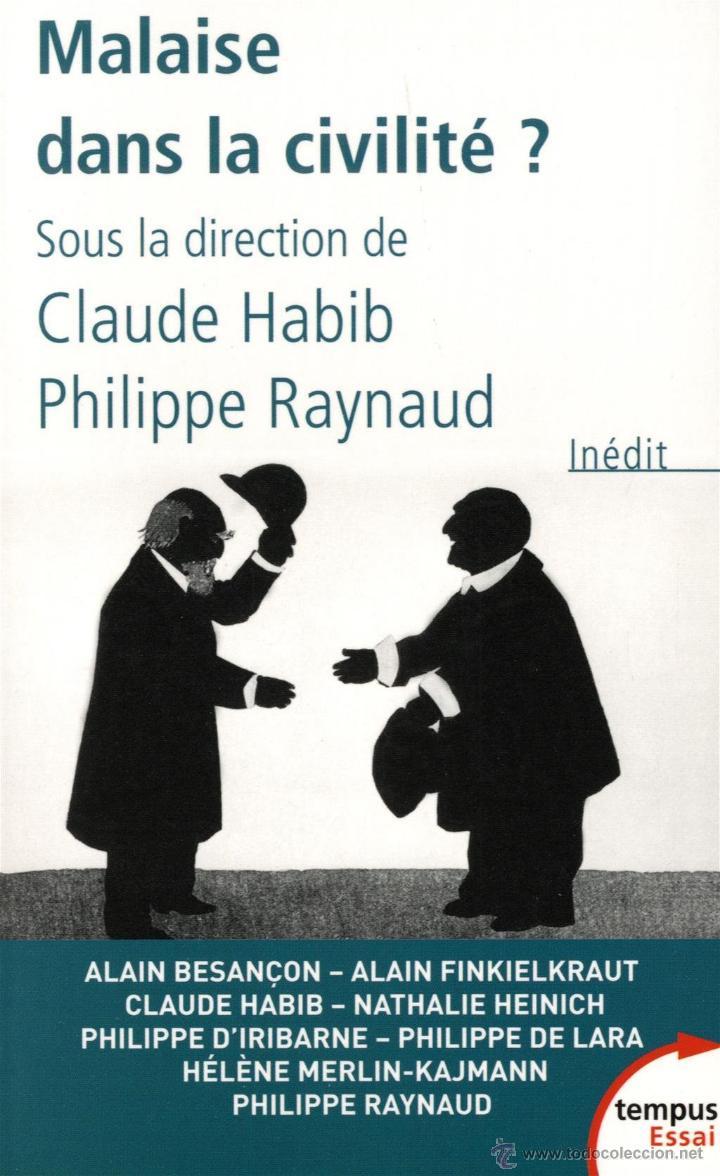 'MALAISE DANS LA CIVILITÉ ?', DE CLAUDE HABIB, PHILIPPE RAYNAULD Y OTROS. EN FRANCÉS. (Libros Nuevos - Idiomas - Francés)