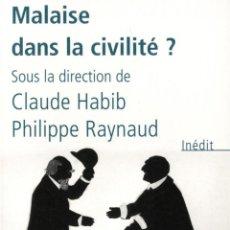 Libros: 'MALAISE DANS LA CIVILITÉ ?', DE CLAUDE HABIB, PHILIPPE RAYNAULD Y OTROS. EN FRANCÉS.. Lote 47111574