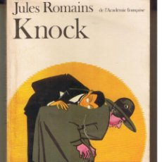 Libros: KNOCK. JULES ROMAINS. COLLETION FOLIO. EDITIONS GALLIMARD 1972. EDICION EN FRANCÉS. (ST/C20). Lote 47151231