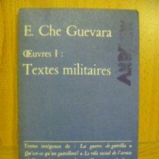 Libros: E CHE GUEVARA TEXTES MILITAIRES (EN FRANCES). Lote 47260082