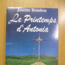 Libros: LE PRINTEMPS D'ANTONIA - JOSETTE BOUDOU - (EN FRANCES - VER FOTOS). Lote 47267153
