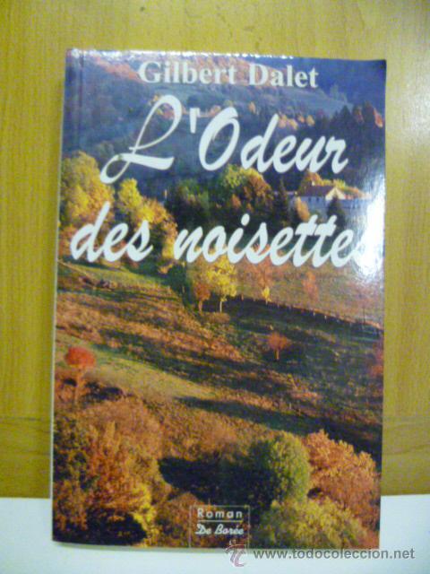 L'ODEUR DES NOISETTES - GILBERT DALET - (EN FRANCES - VER FOTOS) (Libros Nuevos - Idiomas - Francés)