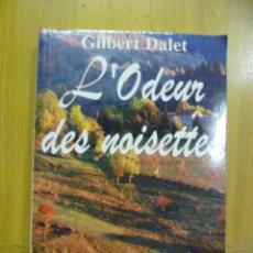 Libros: L'ODEUR DES NOISETTES - GILBERT DALET - (EN FRANCES - VER FOTOS). Lote 47267379