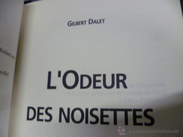 Libros: LOdeur des noisettes - Gilbert Dalet - (en frances - ver fotos) - Foto 3 - 47267379