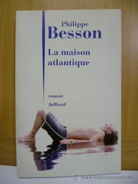 LA MAISON ATLANTIQUE - PHILIPPE BESSON - 2010 (EN FRANCES) (Libros Nuevos - Idiomas - Francés)