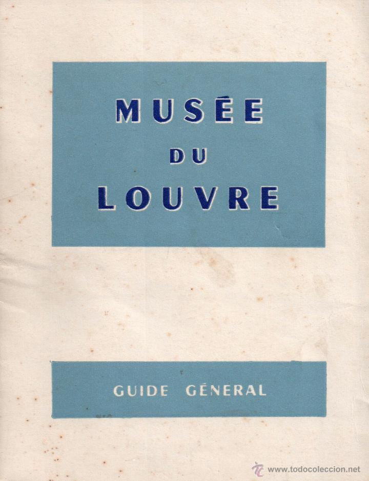 GUIA GENERAL DEL MUSEO DE LOUVRE DE FRANCIA Y DOS ENTRADAS USADAS EL AÑO 1958 217 HOJAS (Libros Nuevos - Idiomas - Francés)
