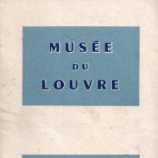 Libros: GUIA GENERAL DEL MUSEO DE LOUVRE DE FRANCIA Y DOS ENTRADAS USADAS EL AÑO 1958 217 HOJAS . Lote 54026606