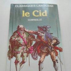 Libros: EL CID CLÁSICOS LAROUSSE ESCRITO EN FRANCÉS. Lote 80924799