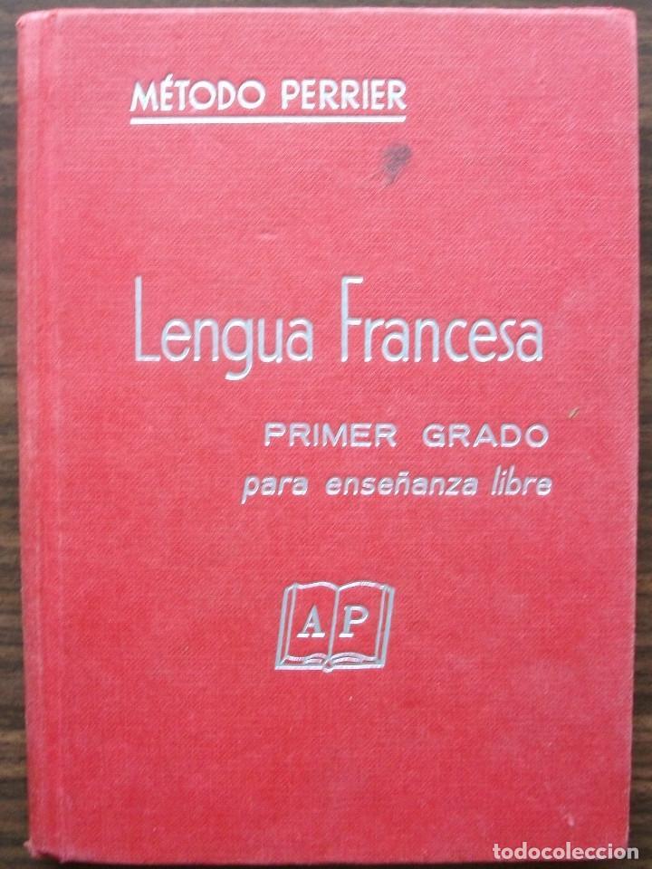 LENGUA FRANCESA. METODO PERRIER. PRIMER GRADO PARA ENSEÑANZA LIBRE (Libros Nuevos - Idiomas - Francés)