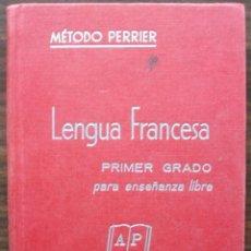Libros: LENGUA FRANCESA. METODO PERRIER. PRIMER GRADO PARA ENSEÑANZA LIBRE. Lote 135941942