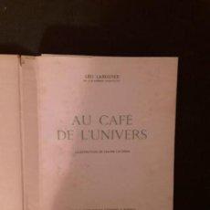 Libros: LARGUIER LÉO. AU CAFÉ DE L'UNIVERS. BONITAS ILUSTRACIONES.. Lote 146005846