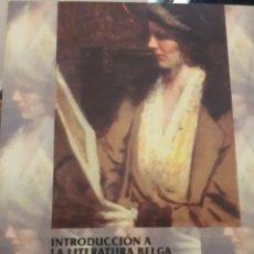 Libros: INTRODUCCIÓN A LA LITERATURA BELGA EN LENGUA FRANCESA. Lote 158241118