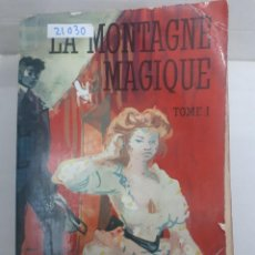 Libros: 21030 - LA MONTAGE MAGIQUE - TOMO I - POR THOMAS MANN - EN FRANCES . Lote 168424292