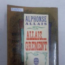 Libros: 21034 - ALLAIS GREMENT - POR ALPHONSE ALLAIS - AÑO 1965 - EN FRANCES. Lote 168426372