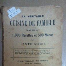 Libros: 23090 - LA VERITABLE CUISINE DE FAMILLE - 1.000 RECETES ET 500 MENUS - POR TANTE MARIE - EN FRANCES . Lote 170476984