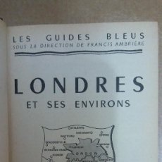 Libros: 23095 - LES GUIDES BLEUS LONDRES ET SES ENVIRONS - LIBRAIRE HACHETTE - AÑO 1957 - EN FRANCES. Lote 170480596