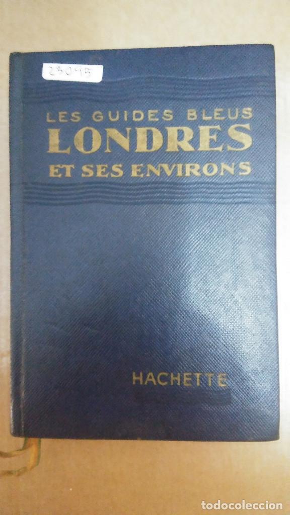 Libros: 23095 - LES GUIDES BLEUS LONDRES ET SES ENVIRONS - LIBRAIRE HACHETTE - AÑO 1957 - EN FRANCES - Foto 2 - 170480596