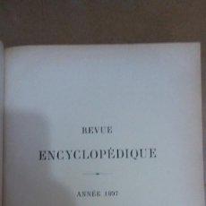 Libros: 23204 - REVUE ENCYCLOPEDIQUE ANNE 1897 - POR M. GEORGES MOREAU - EN FRANCES . Lote 170899130