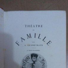 Libros: 23207 - THEATRE DE FAMILLE - POR A. GENNEVRAYE - COLLECTION HETZEL - AÑO 1878 - EN FRANCES. Lote 170899995